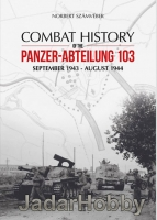 Panzerwrecks - Combat History of the Panzer-Abteilung 103